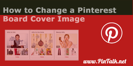 Change Pinterest- Board Cover Image