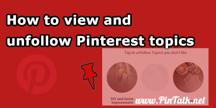 How to view unfollow Pinterest topics 440px