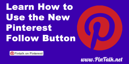 Learn-How-to-Use-the-New-Pinterest-Follow-Button-440px
