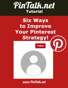 six-ways-to-improve-pinterest-strategy