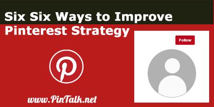 six-ways-to-improve-pinterest-strategy-440