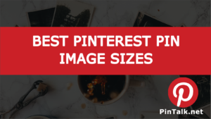Best Pinterest Pin Image Sizes