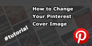 Change Pinterest Cover Image tutorial