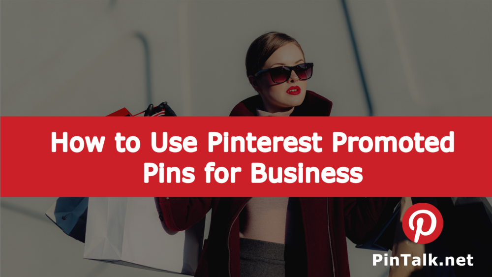 Pinterest Promoted Pins Business