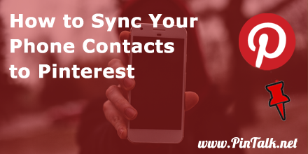 Pinterest Sync Phone Contacts